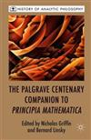 The Palgrave Centenary Companion to Principia Mathematica