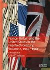 France, Britain and the United States in the Twentieth Century: Volume 2, 1940-1961: A Reappraisal