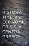 History, Time, and Economic Crisis in Central Greece
