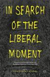 In Search of the Liberal Moment: Democracy, Anti-totalitarianism, and Intellectual Politics in France since 1950