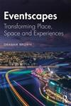 Eventscapes: Transforming Place, Space and Experiences