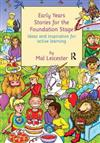 Early Years Stories for the Foundation Stage: Ideas and Inspiration for Active Learning