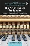The Art of Record Production: Creative Practice in the Studio