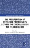 The European Union, its Neighbours, and the Proliferation of `Privileged Partnerships'
