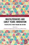 Multiliteracies and Early Years Innovation: Perspectives from Finland and Beyond