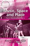 Music, Space and Place: Popular Music and Cultural Identity