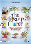 The Story Maker: Helping 4 - 11 Year Olds to Write Creatively