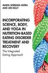 Incorporating Science, Body, and Yoga in Nutrition-Based Eating Disorder Treatment and Recovery: The Integrated Eating Approach