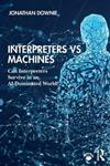 Interpreters vs Machines: Can Interpreters Survive in an AI-Dominated World?