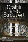 Graffiti and Street Art: Reading, Writing and Representing the City