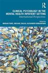 Clinical Psychology in the Mental Health Inpatient Setting: International Perspectives