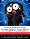 Jfacc as Architect: Using Systemic Design to Create Options in a World of Wicked Problems
