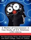 A Matter of Convenience: A Case Study of U.S. Relations with Liberia