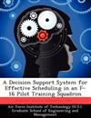 A Decision Support System for Effective Scheduling in an F-16 Pilot Training Squadron