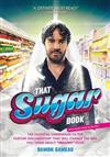 That Sugar Book: The Essential Companion to the Feature Documentary That Will Change the Way You Think about healthy Food