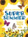 Super Summer: All Kinds of Summer Facts and Fun