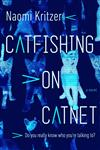 Catfishing on Catnet: A Novel