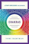Chakras: An Introduction to Using the Chakras for Emotional, Physical, and Spiritual Well-Being (A Start Here Guide)