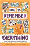 How to Remember Everything: Tips & Tricks to Become a Memory Master!