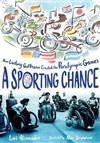 Sporting Chance: How Ludwig Guttmann Created the Paralympic Games