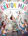 Crayon Man: The True Story of the Invention of Crayola Crayons