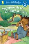 Big Brown Bear's Birthday Surprise (GLR Level 2)