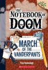 March of the Vanderpants: A Branches Book (the Notebook of Doom #12), Volume 12