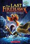 The Crystal Caverns: A Branches Book (the Last Firehawk #2), Volume 2