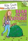 Bear on the Loose!: A Branches Book (Hilde Cracks the Case #2), Volume 2: A Branches Book