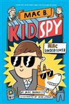 Mac Undercover (Mac B., Kid Spy #1)
