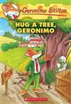 Hug a Tree, Geronimo(geronimo Stilton #69)