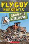 Fly Guy Presents: Garbage and Recycling (Scholastic Reader, Level 2), Volume 12