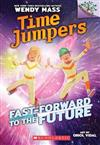 Fast-Forward to the Future: A Branches Book (Time Jumpers #3), Volume 3