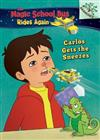 Carlos Gets the Sneezes: Exploring Allergies: A Branches Book (the Magic School Bus Rides Again), Volume 3