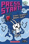 Robo-Rabbit Boy, Go!: A Branches Book (Press Start! #7), Volume 7