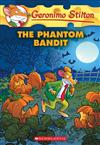 Phantom Bandit (Geronimo Stilton #70), The