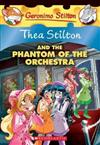 The Phantom of the Orchestra (Thea Stilton #29)