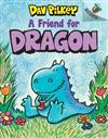 A Friend for Dragon: An Acorn Book (Dragon #1), Volume 1: An Acorn Book