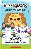 Gemdog's Fetching Guide to Fun (KleptoDogs: Who Let the Pups Out?)