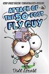 Attack of the 50-Foot Fly Guy! (Fly Guy #19)