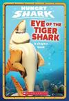 Eye Of The Tiger Shark: A Chapter Book (Hungry Shark #2)