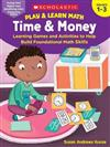 Play & Learn Math: Time & Money: Learning Games and Activities to Help Build Foundational Math Skills