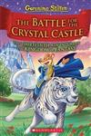 Geronimo Stilton and the Kingdom of Fantasy #13: The Battle for Crystal Castle