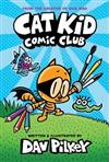 Cat Kid Comic Club: From the Creator of Dog Man (Library Edition)