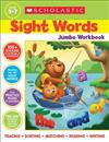 Scholastic Sight Words Jumbo Workbook: 300+ Practice Pages Targeting the Top 100 High-Frequency Words