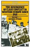 The Resurgence of Class Conflict in Western Europe since 1968: Volume I: National Studies