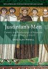 Justinian's Men: Careers and Relationships of Byzantine Army Officers, 518-610