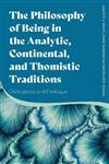 The Philosophy of Being in the Analytic, Continental, and Thomistic Traditions: Divergence and Dialogue