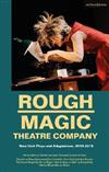 Rough Magic Theatre Company: New Irish Plays and Adaptations, 2010-2018