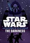 Star Wars: Adventures in Wild Space: The Darkness